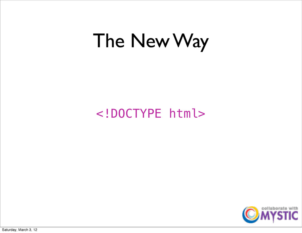 The New Way <!DOCTYPE html> Saturday, March 3, ...