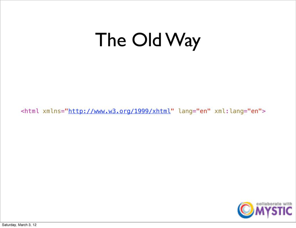 "The Old Way <html xmlns=""http://www.w3.org/1999..."