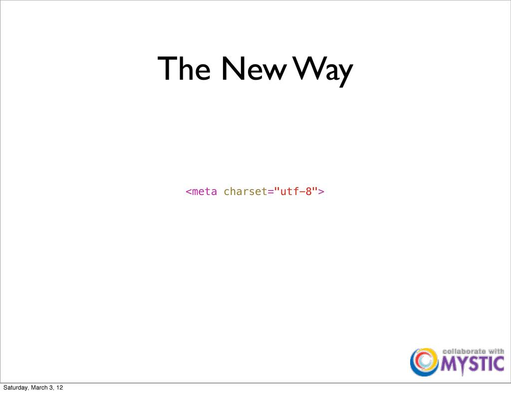 "The New Way <meta charset=""utf-8""> Saturday, Ma..."
