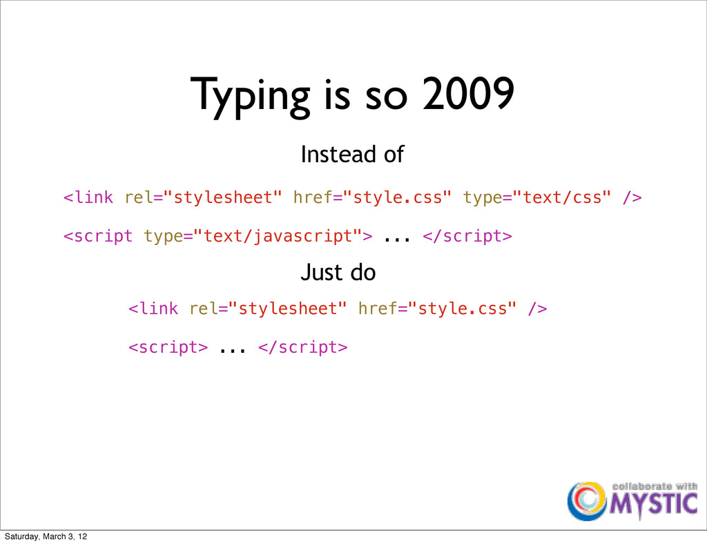 """Typing is so 2009 <link rel=""""stylesheet"""" href=""""..."""