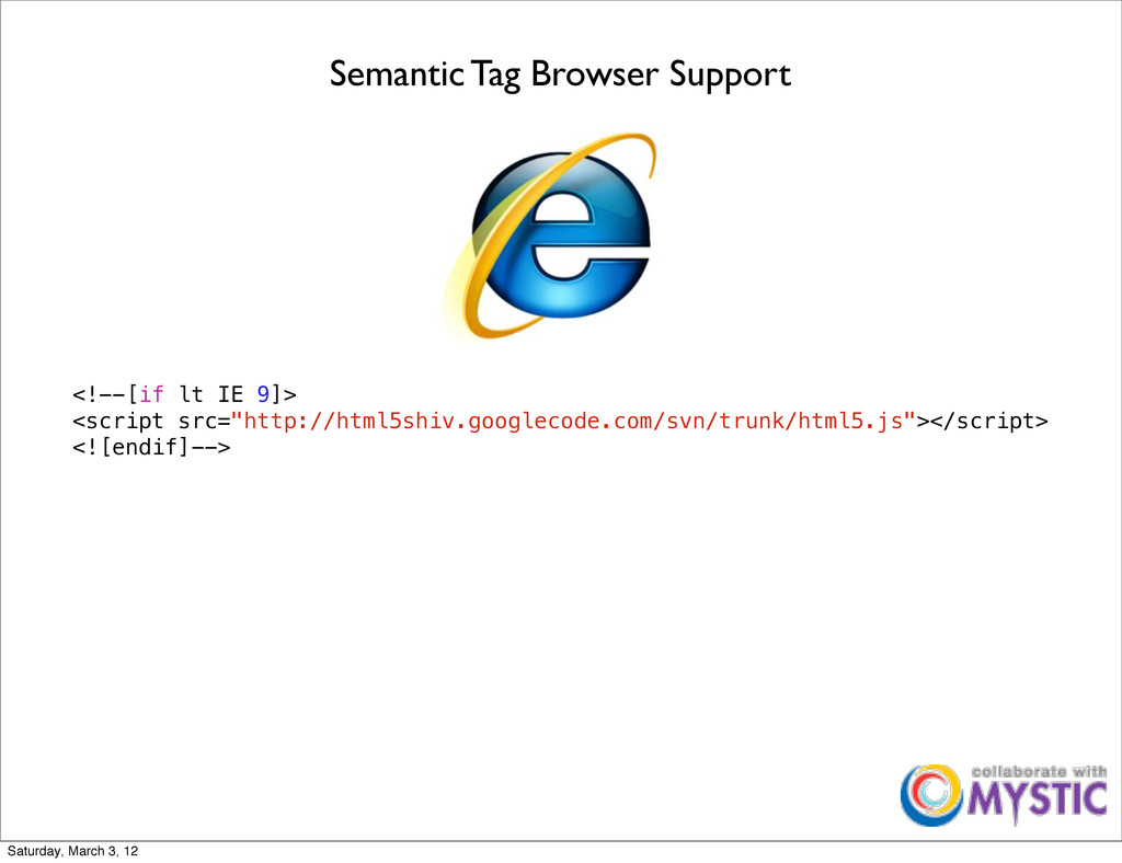 Semantic Tag Browser Support <!--[if lt IE 9]> ...