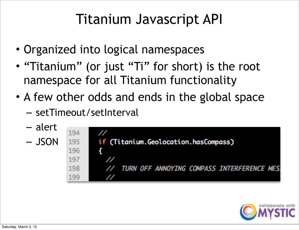 "• Organized into logical namespaces • ""Titanium..."