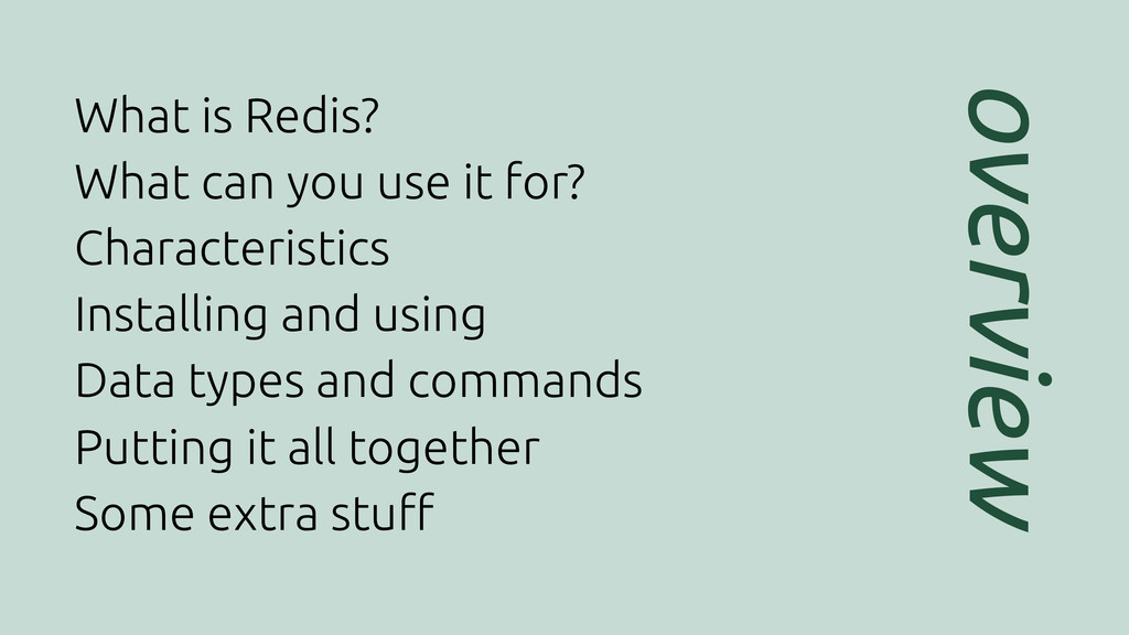 overview What is Redis? What can you use it for...