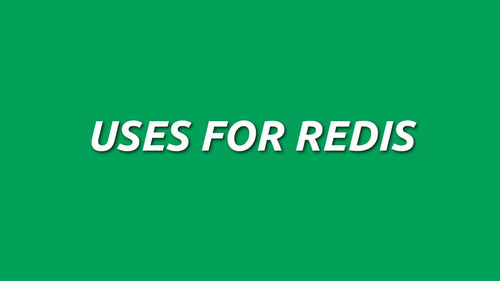 USES FOR REDIS