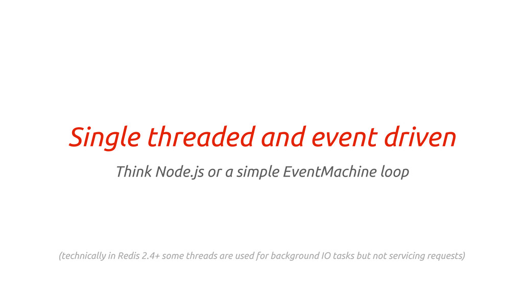 Single threaded and event driven Think Node.js ...