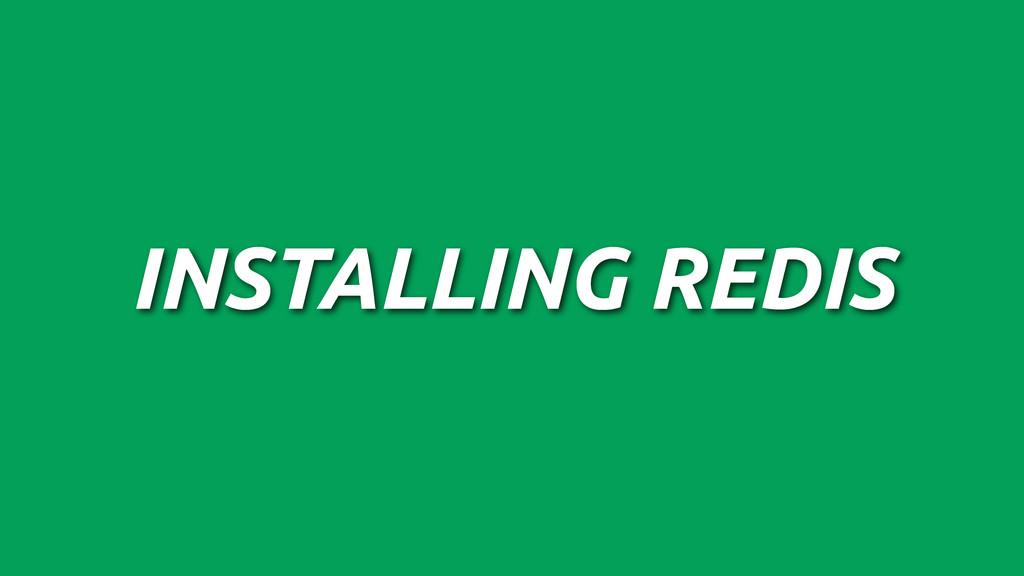 INSTALLING REDIS