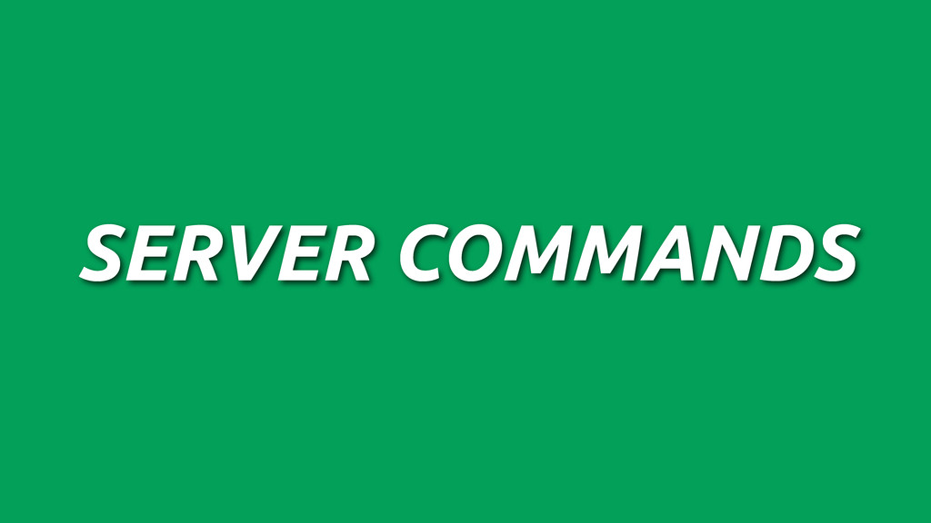 SERVER COMMANDS