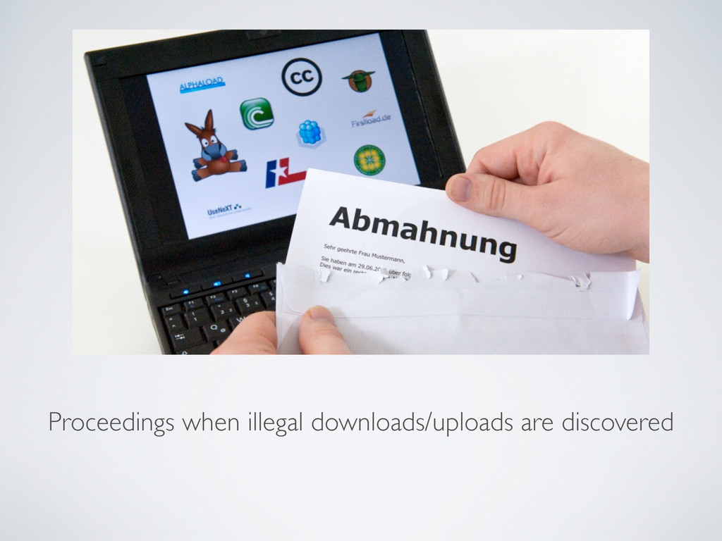 Proceedings when illegal downloads/uploads are ...