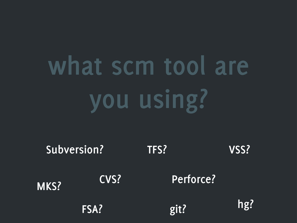 what scm tool are you using? Subversion? TFS? V...
