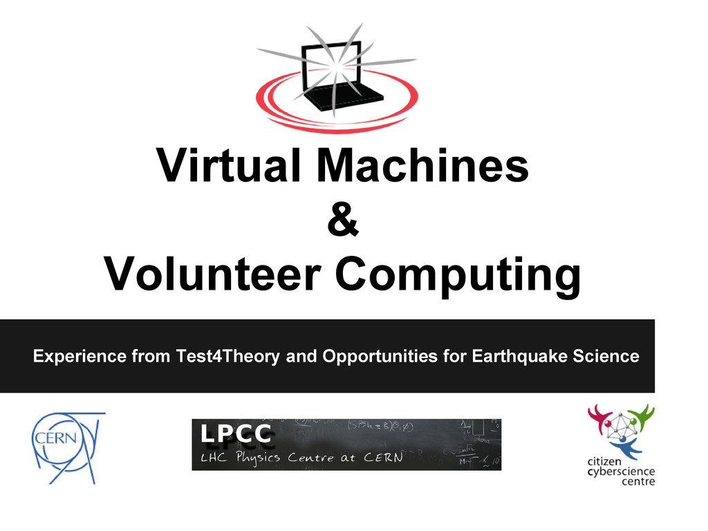 Virtual Machines & Volunteer Computing Experien...