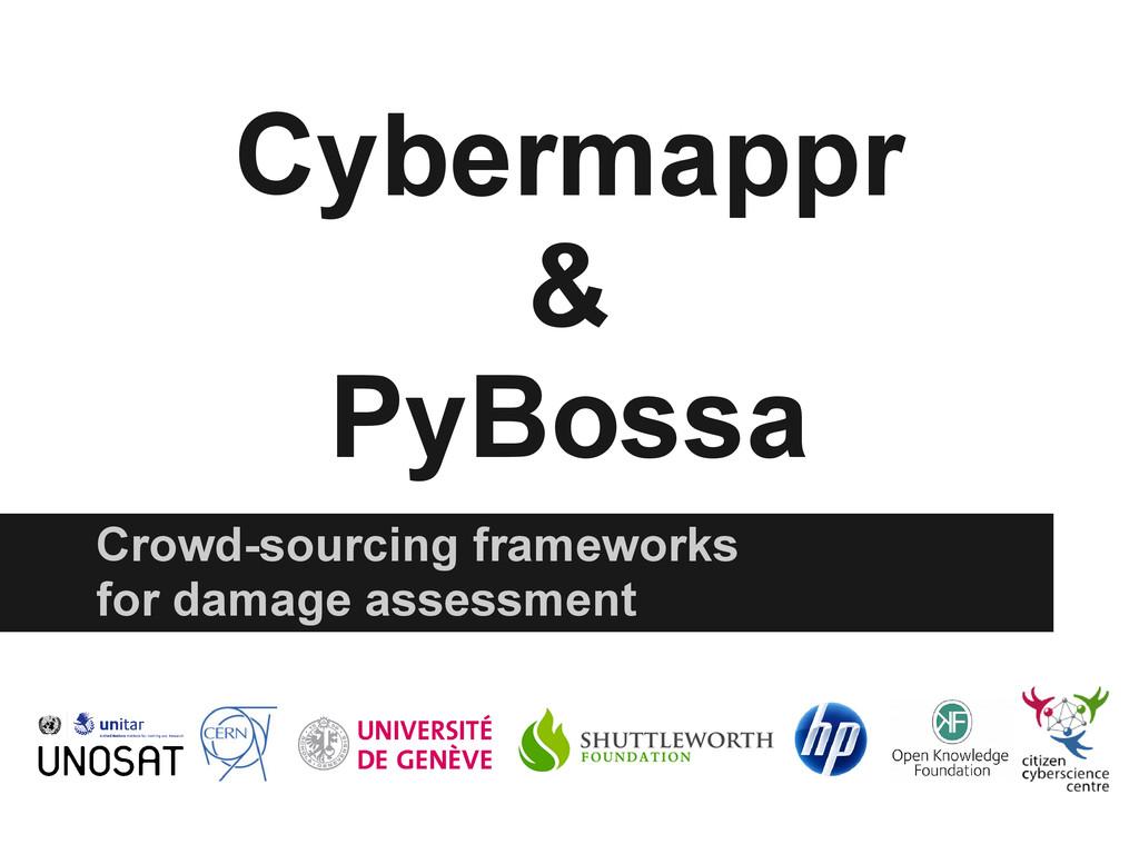 Cybermappr & PyBossa Crowd-sourcing frameworks ...