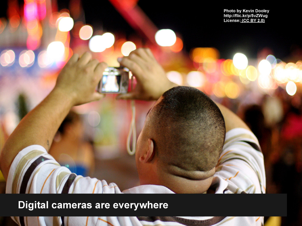 Digital cameras are everywhere Photo by Kevin D...