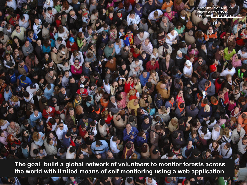 The goal: build a global network of volunteers ...