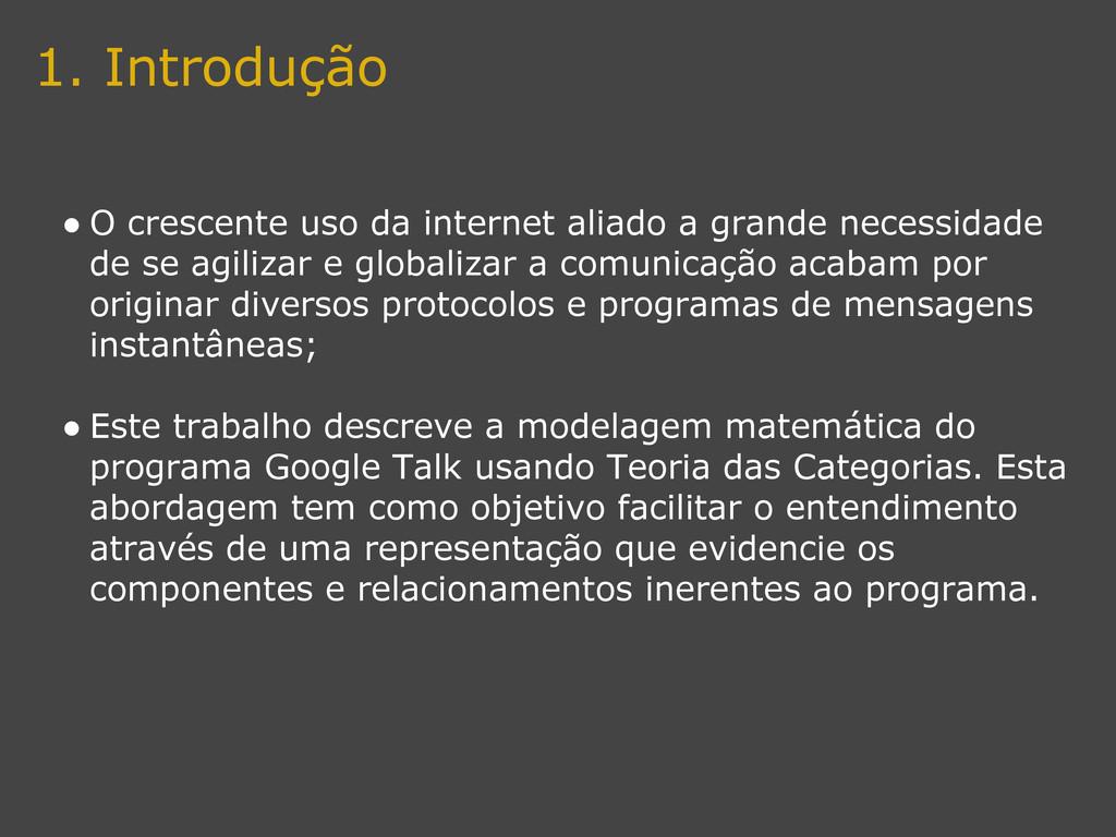 1. Introdução ● O crescente uso da internet ali...