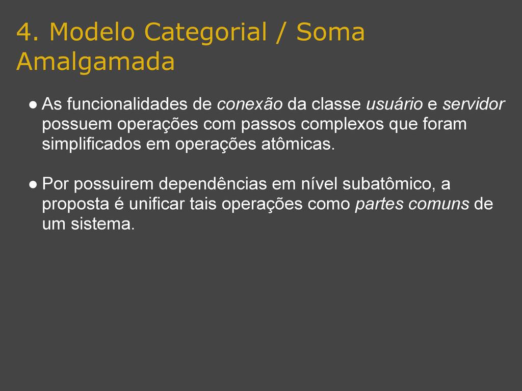 4. Modelo Categorial / Soma Amalgamada ● As fun...