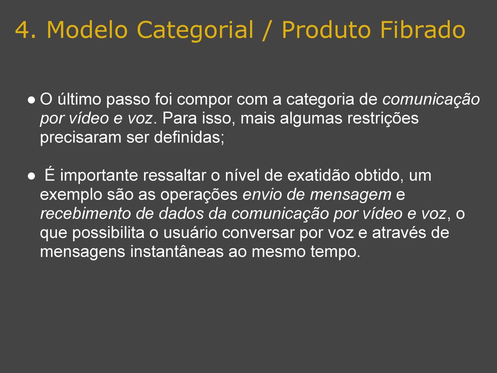 4. Modelo Categorial / Produto Fibrado ● O últi...