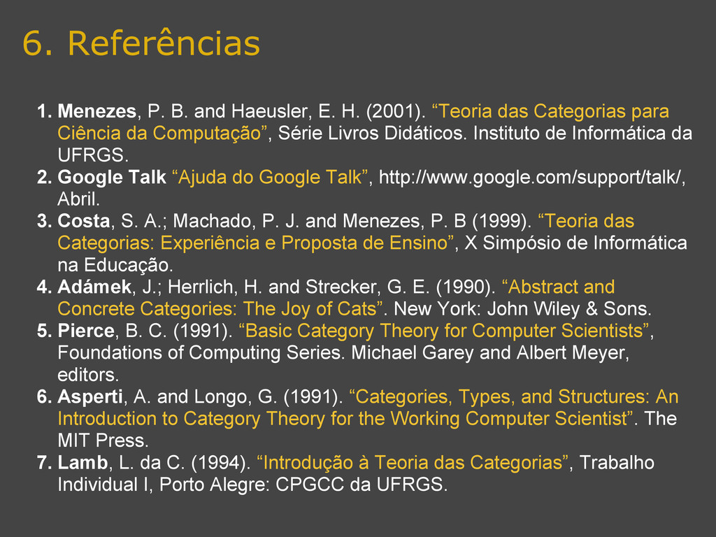 6. Referências 1. Menezes, P. B. and Haeusler, ...