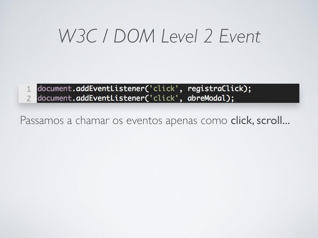 W3C / DOM Level 2 Event Passamos a chamar os ev...