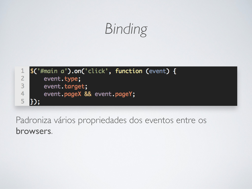 Binding Padroniza vários propriedades dos event...