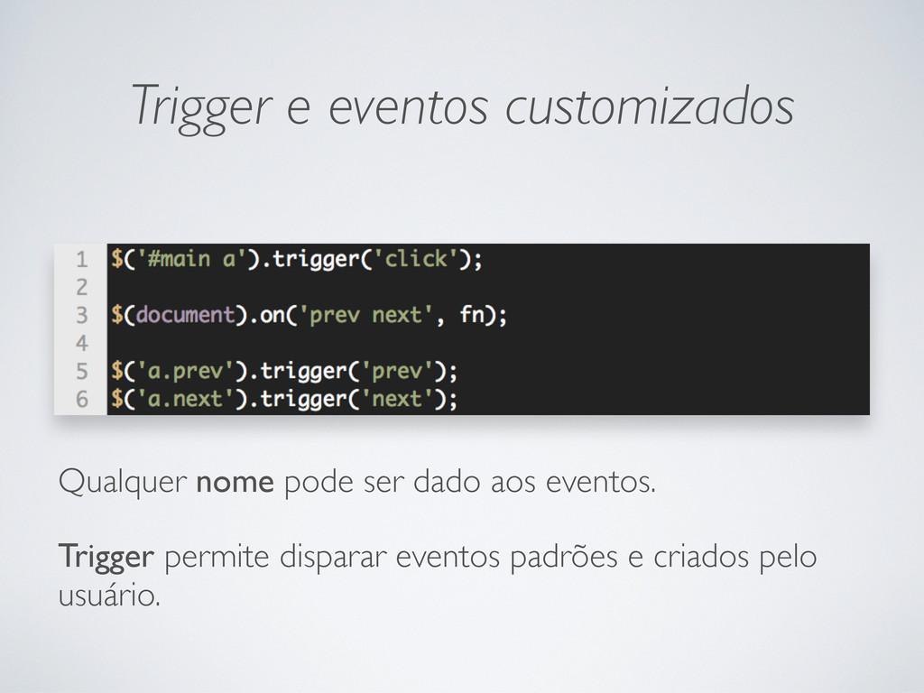 Trigger e eventos customizados Qualquer nome po...