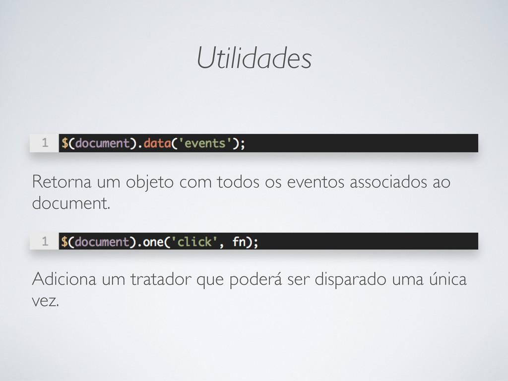 Utilidades Retorna um objeto com todos os event...