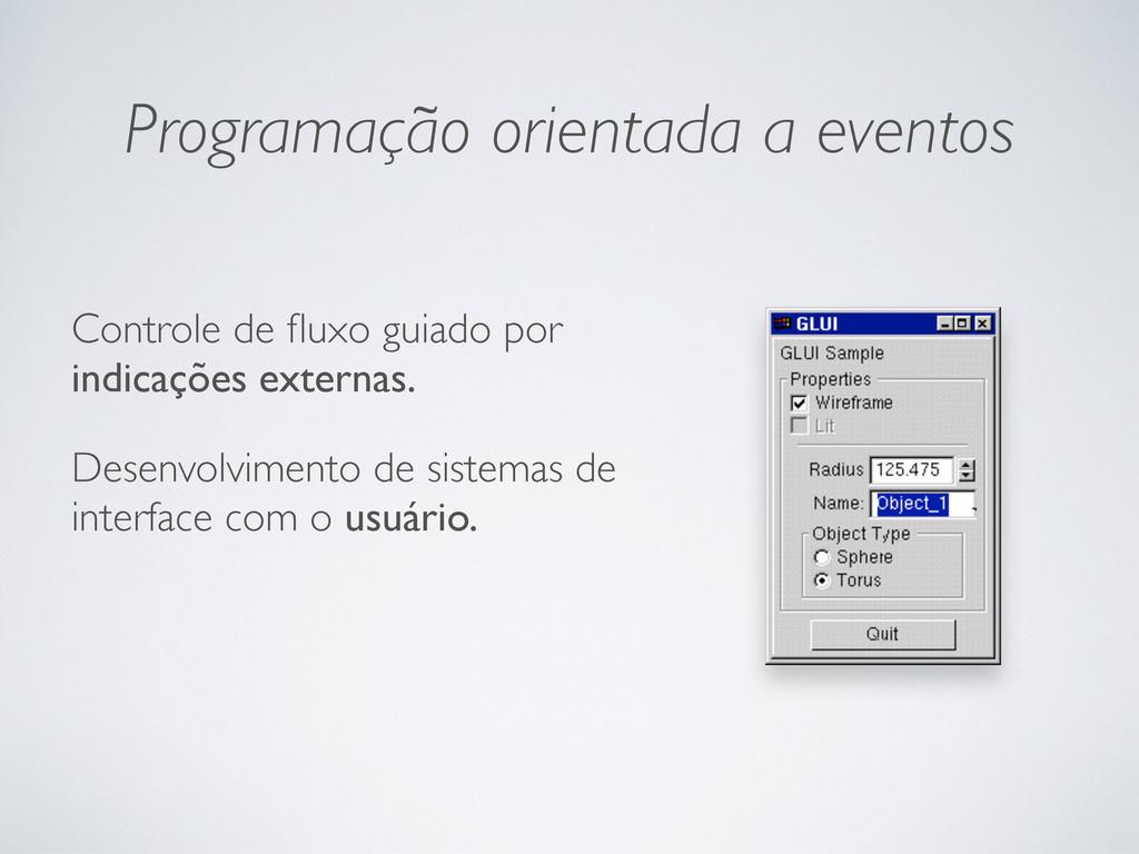 Programação orientada a eventos Controle de flux...