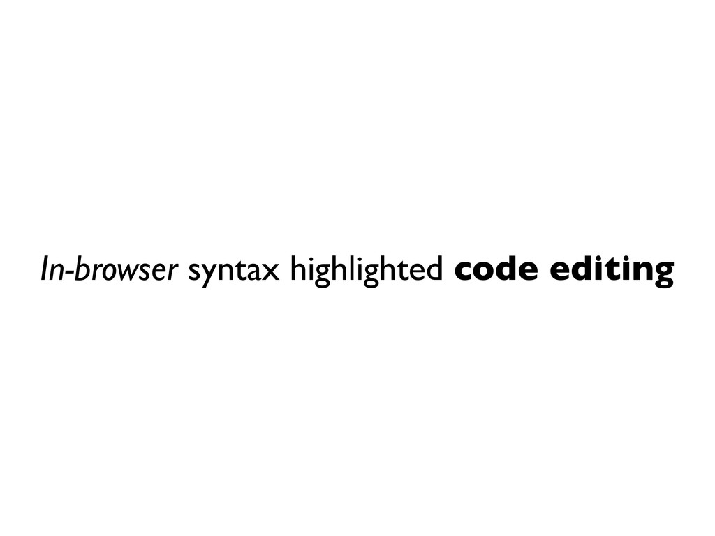 In-browser syntax highlighted code editing
