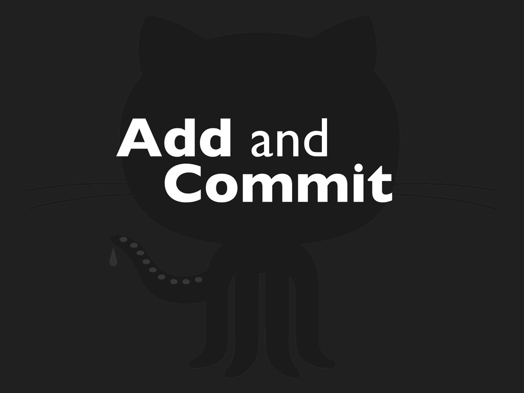 Add and Commit