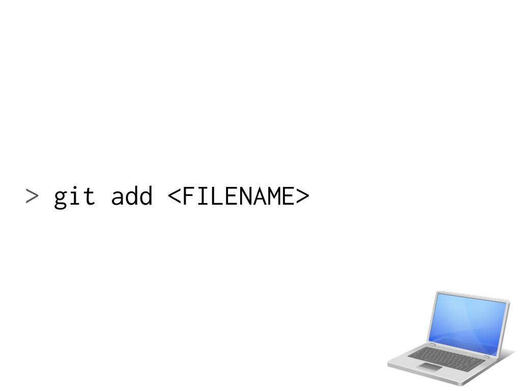 > git add <FILENAME>