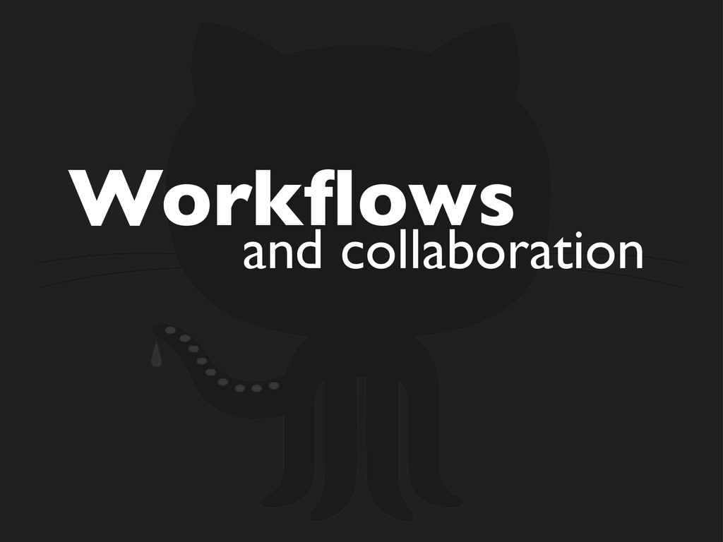 Workflows and collaboration