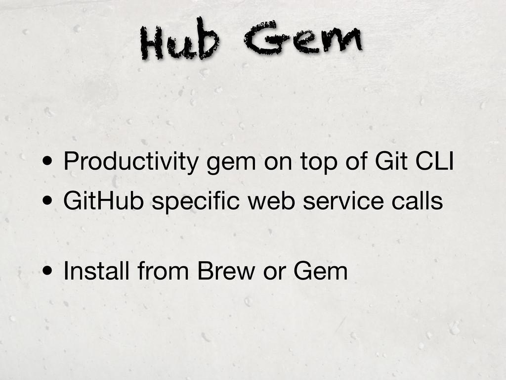 Hub Gem • Productivity gem on top of Git CLI • ...