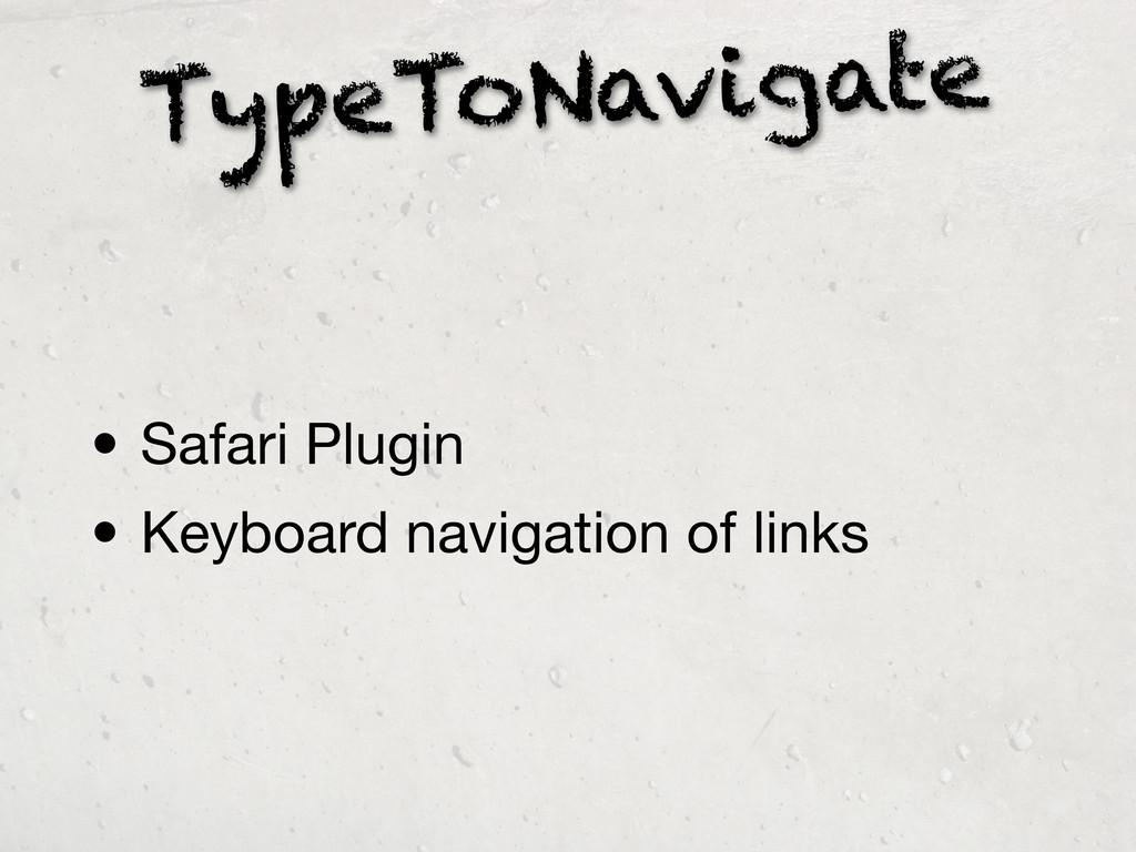TypeToNavigate • Safari Plugin • Keyboard navig...