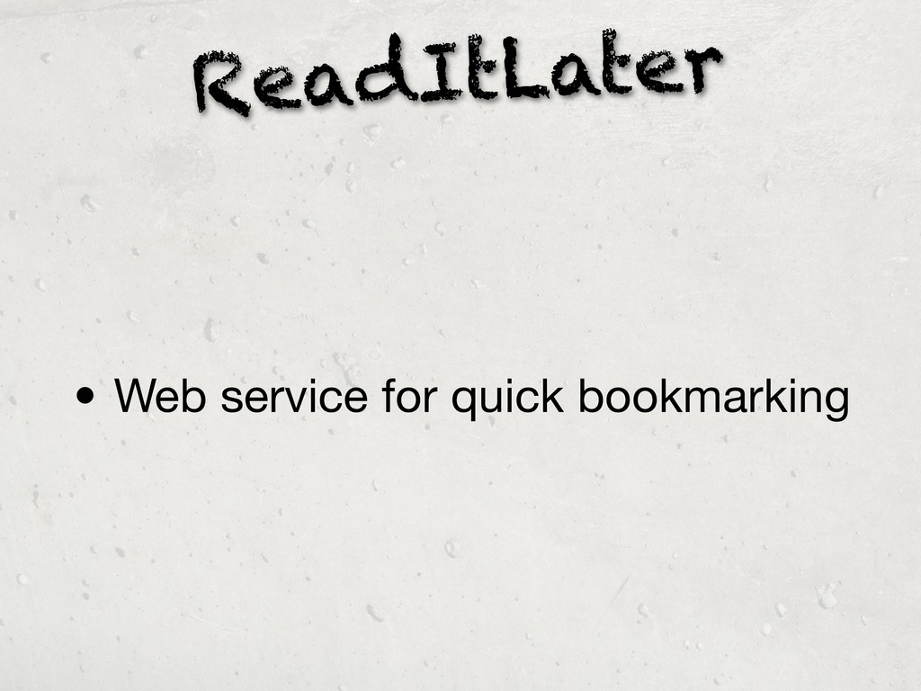 ReadItLater • Web service for quick bookmarking