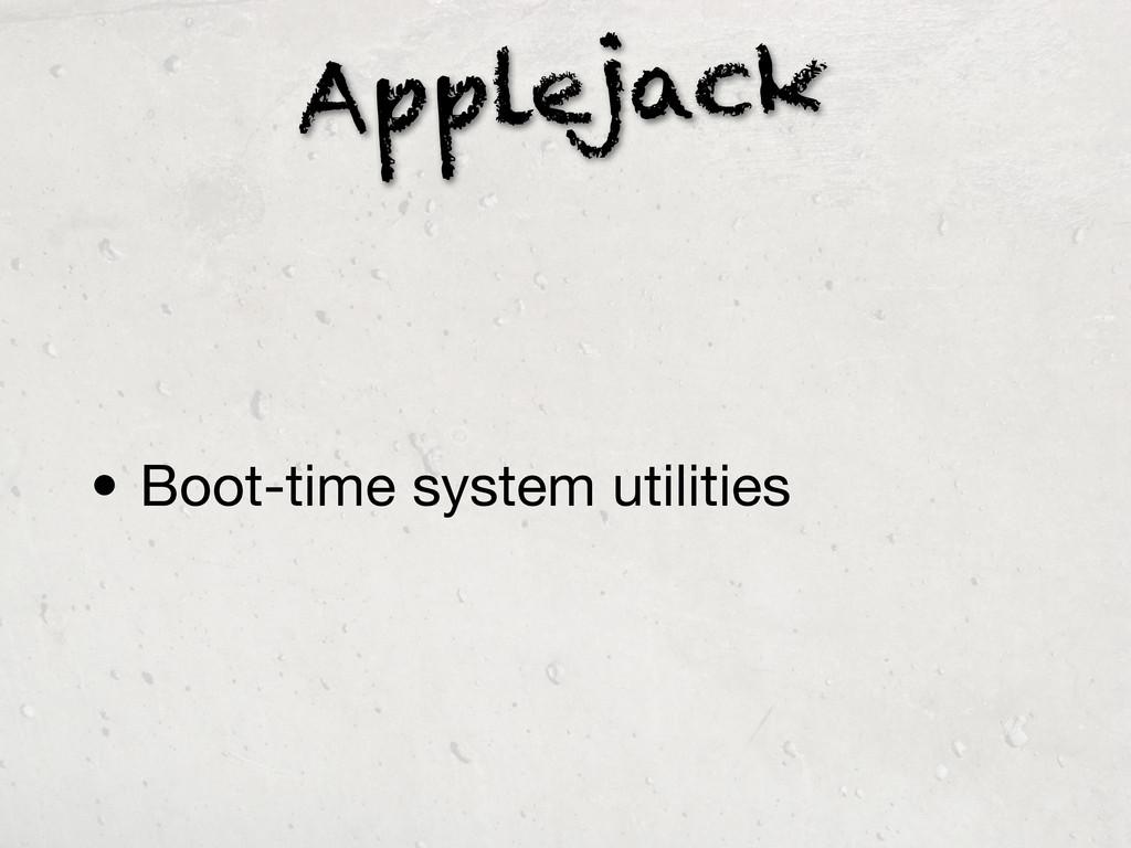 Applejack • Boot-time system utilities