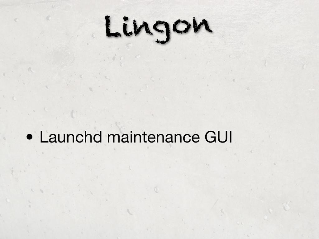 Lingon • Launchd maintenance GUI