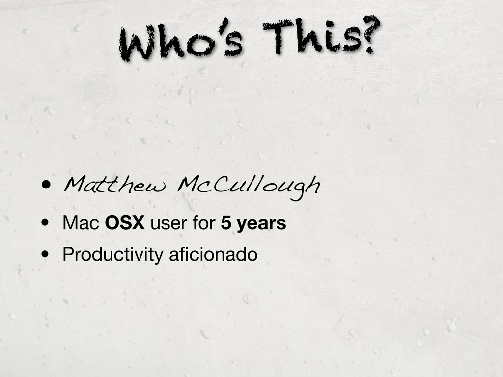 Who's This? • Matthew McCullough • Mac OSX user...