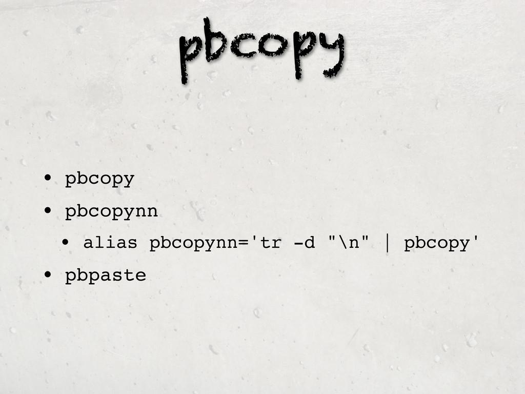 pbcopy • pbcopy • pbcopynn • alias pbcopynn='tr...