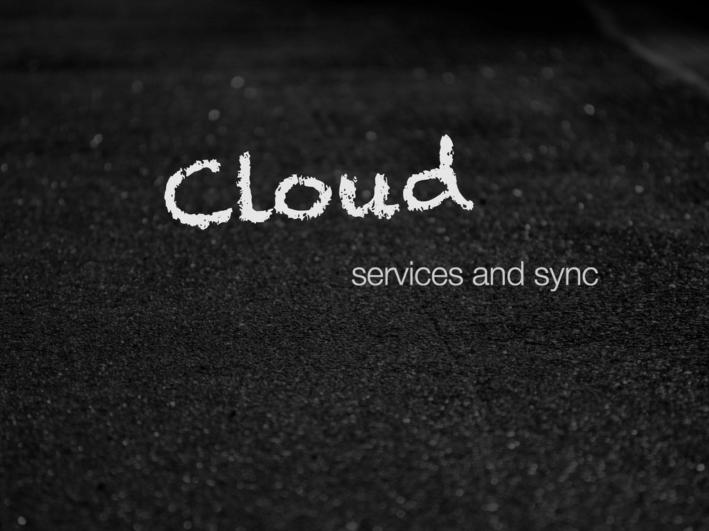 Cloud services and sync