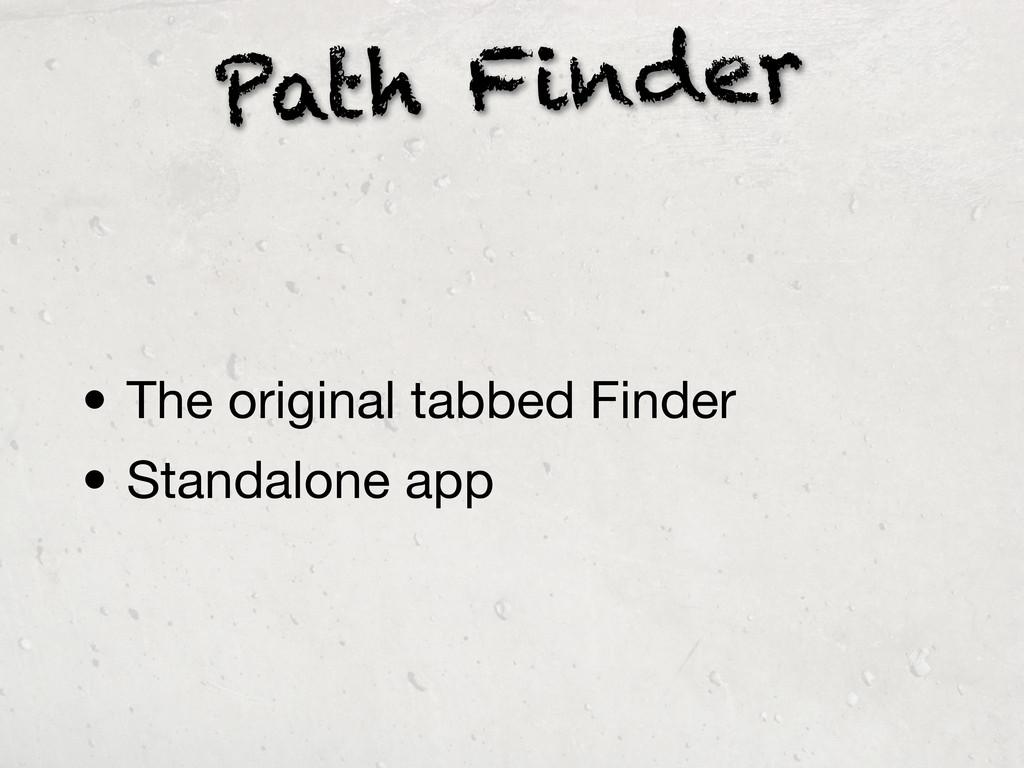 Path Finder • The original tabbed Finder • Stan...