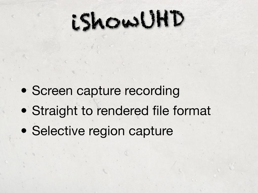 iShowUHD • Screen capture recording • Straight ...