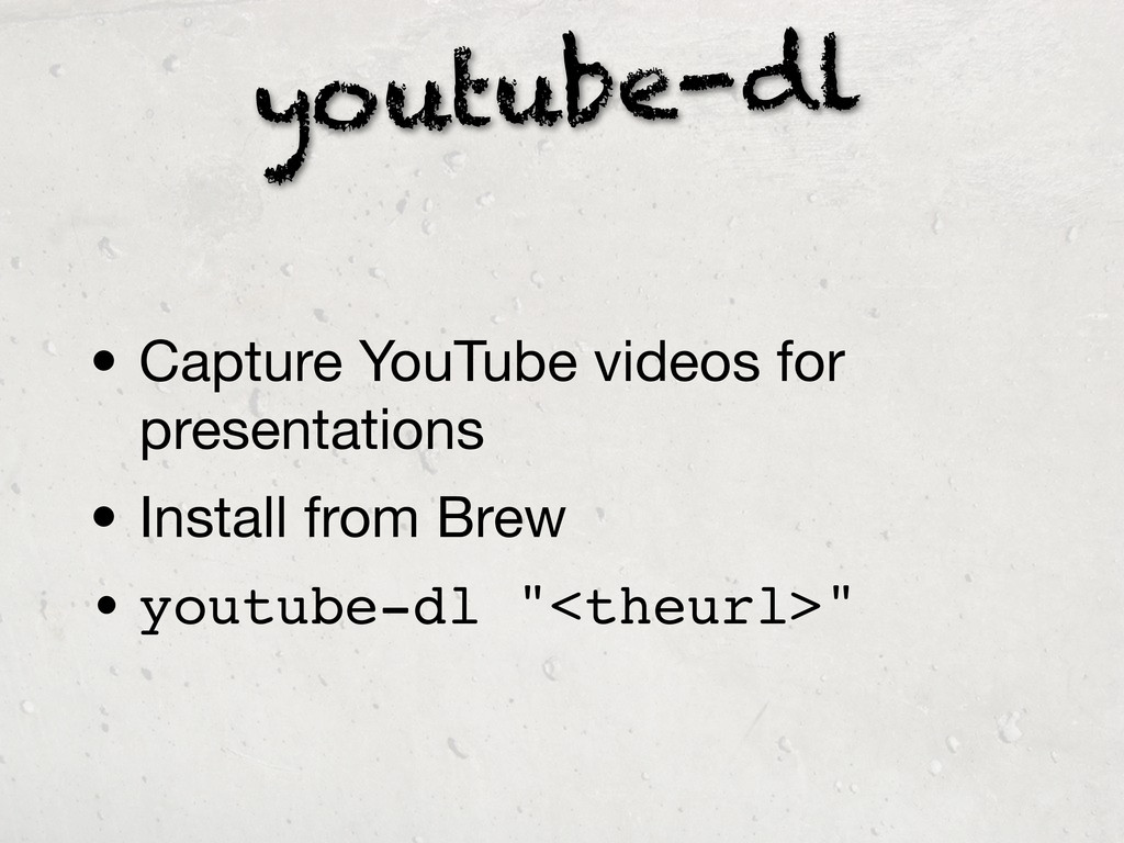 youtube-dl • Capture YouTube videos for present...