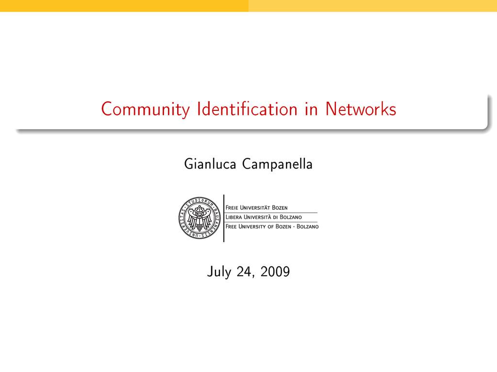 Community Identication in Networks Gianluca Ca...