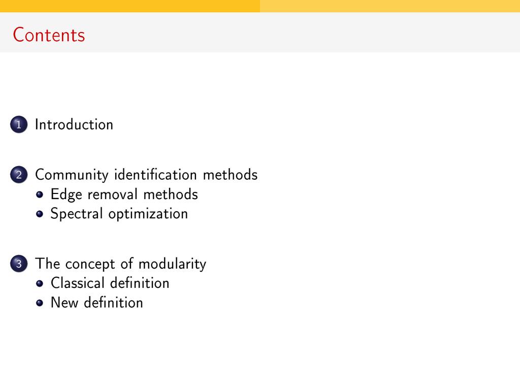 Contents 1 Introduction 2 Community identicati...