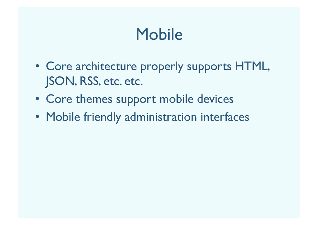 Mobile •  Core architecture properly supports H...
