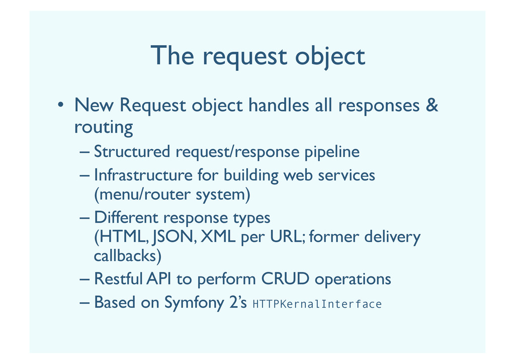 The request object •  New Request object handle...