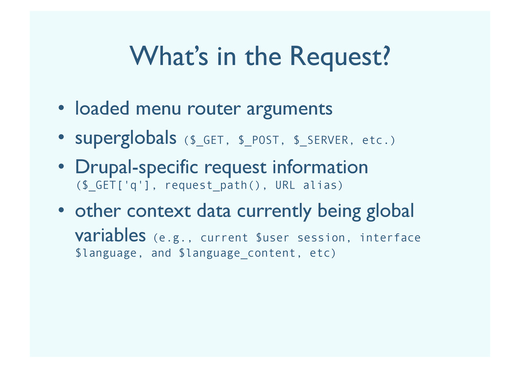 What's in the Request? •  loaded menu router ar...