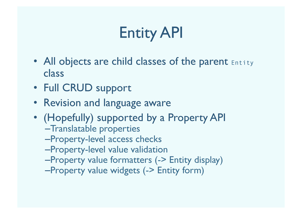 Entity API •  All objects are child classes of ...