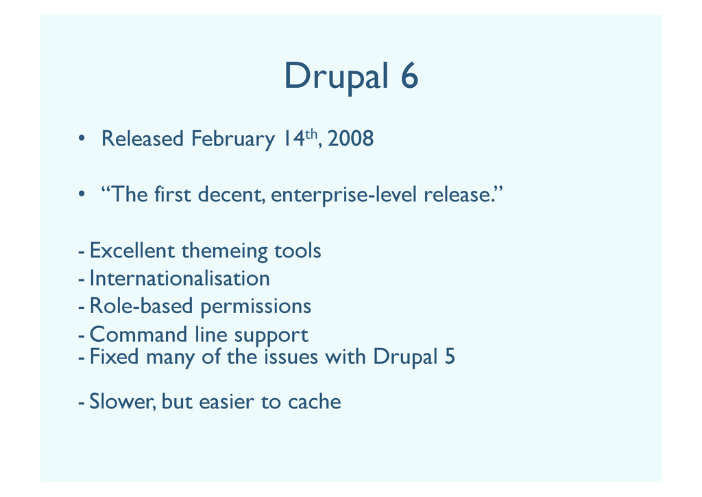 """Drupal 6 • Released February 14th, 2008 • """"Th..."""