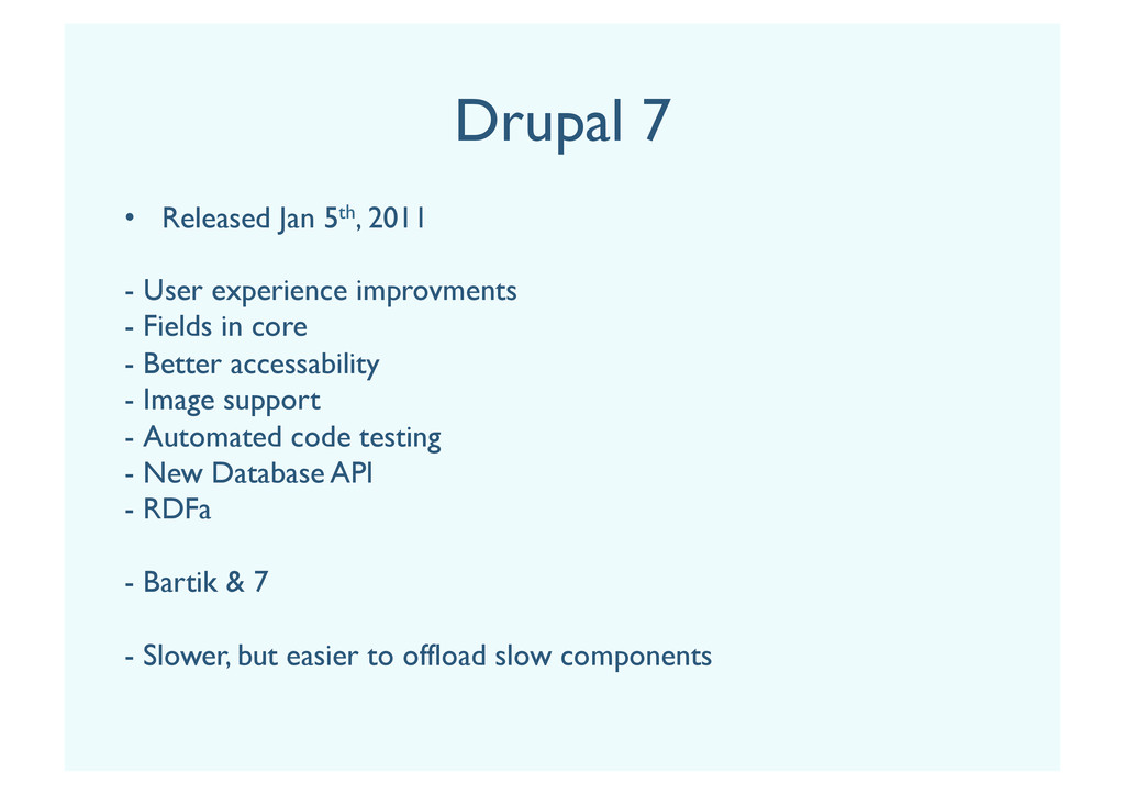 Drupal 7 •  Released Jan 5th, 2011 -  User expe...