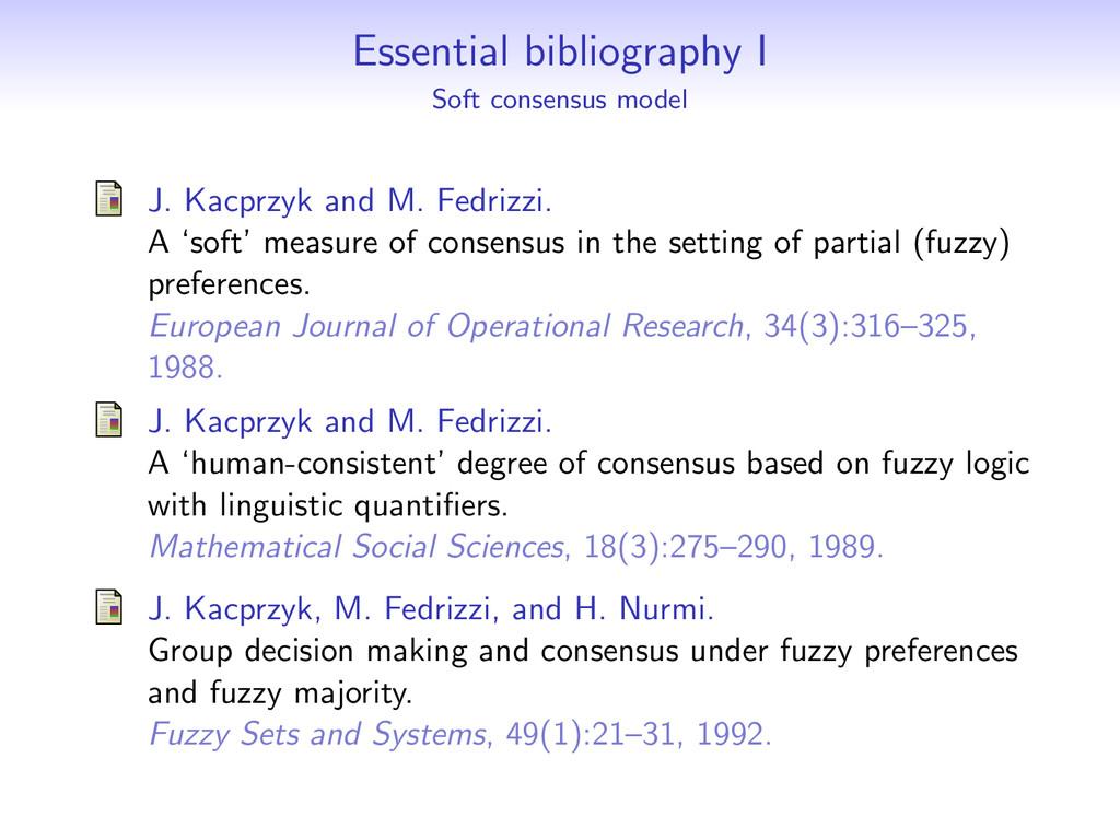 Essential bibliography I Soft consensus model J...